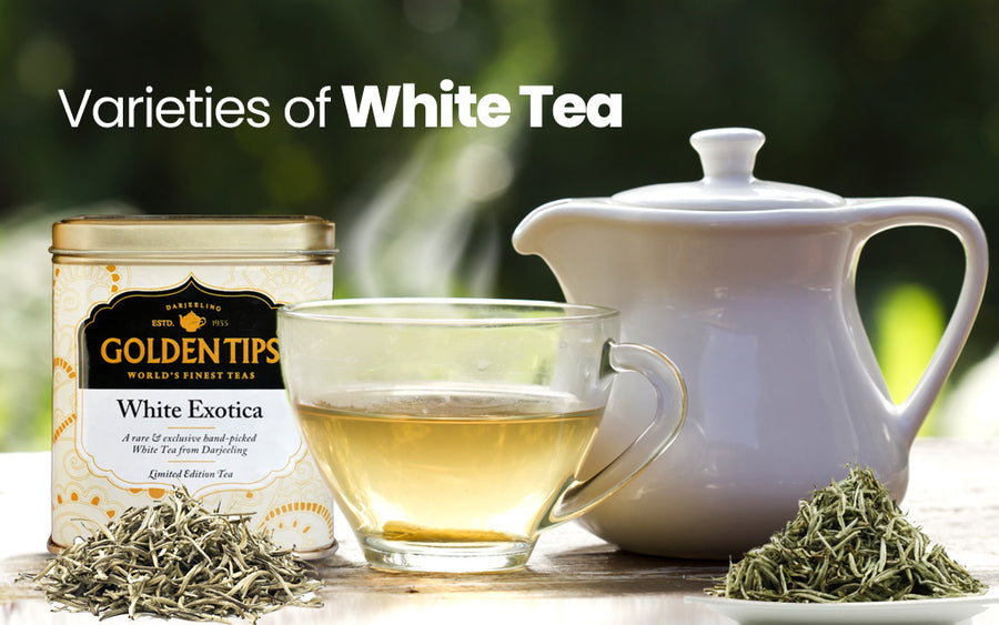 Varieties of White Tea