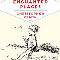 The Enchanted Places: A Childhood Memoir