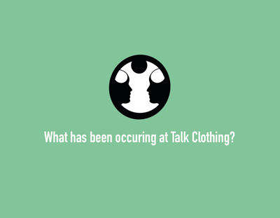 What's been occurring at Talk Clothing?