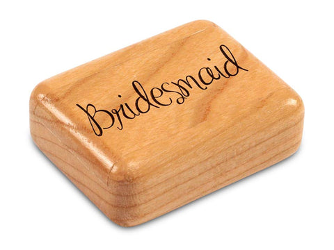 "Top View of a 2"" Flat Narrow Cherry with laser engraved image of Bridesmaid"