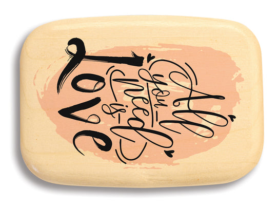 "Top View of a 3"" Med Wide Aspen with color printed image of All You Need Is Love"
