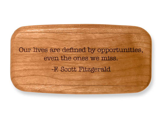 "Top VIew of a 4"" Med Wide Cherry with laser engraved image of Quote -F.Scott Fitzgerald"