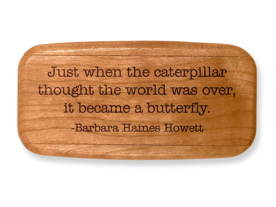 "Top VIew of a 4"" Med Wide Cherry with laser engraved image of Quote -Barbara Haines Howett"