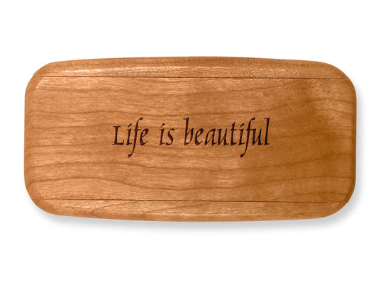 "Top VIew of a 4"" Med Wide Cherry with laser engraved image of Quote -Life is beautiful."