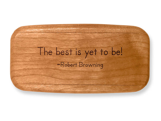 "Top VIew of a 4"" Med Wide Cherry with laser engraved image of Quote –Robert Browning"