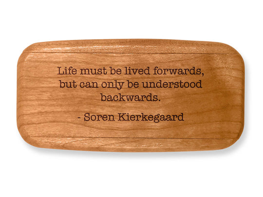 "Top VIew of a 4"" Med Wide Cherry with laser engraved image of Quote -Kierkegaard"
