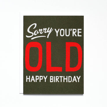 Sorry You're Old Humorous Note Card