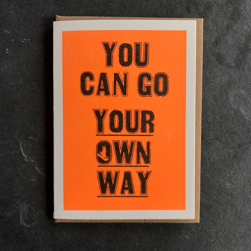 Etc. Letterpress - You Can Go Your Own Way Card
