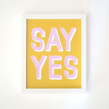 Banquet Workshop - Say Yes Affirmation Print