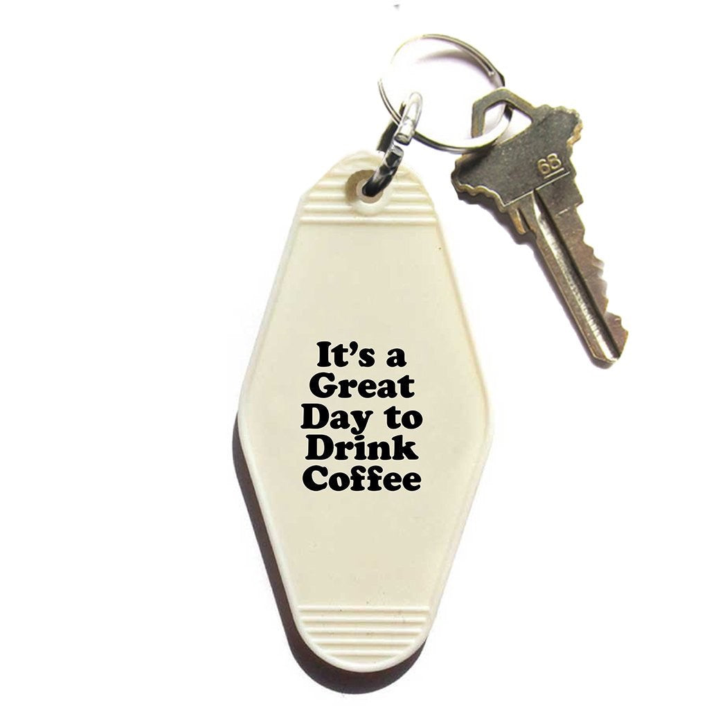 It's a great day to drink coffee - Key Tag