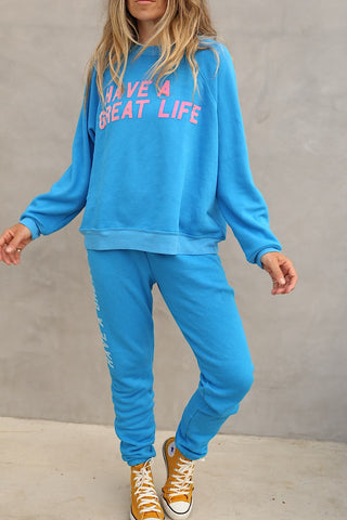 Have A Great Life Sweatpant