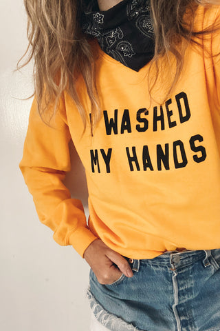 I Washed My Hands Pullover