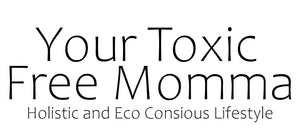 Your Toxic Free Momma