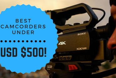 Best Camcorders under USD $500!