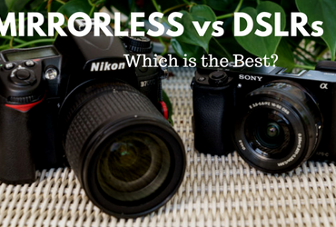 Mirrorless or DSLR Which Camera is the Best?
