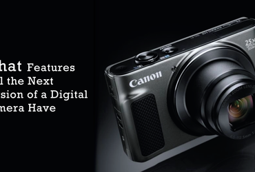 What Features Will the Next Version of a Digital Camera Have?