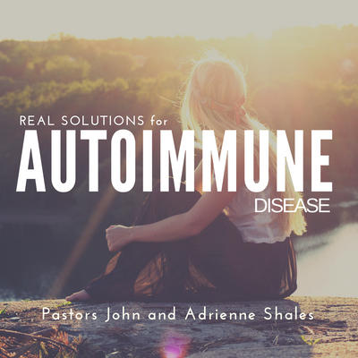 Real Solutions for Autoimmune Disease by John and Adrienne Shales
