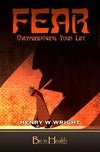 Fear by Dr. Henry W. Wright