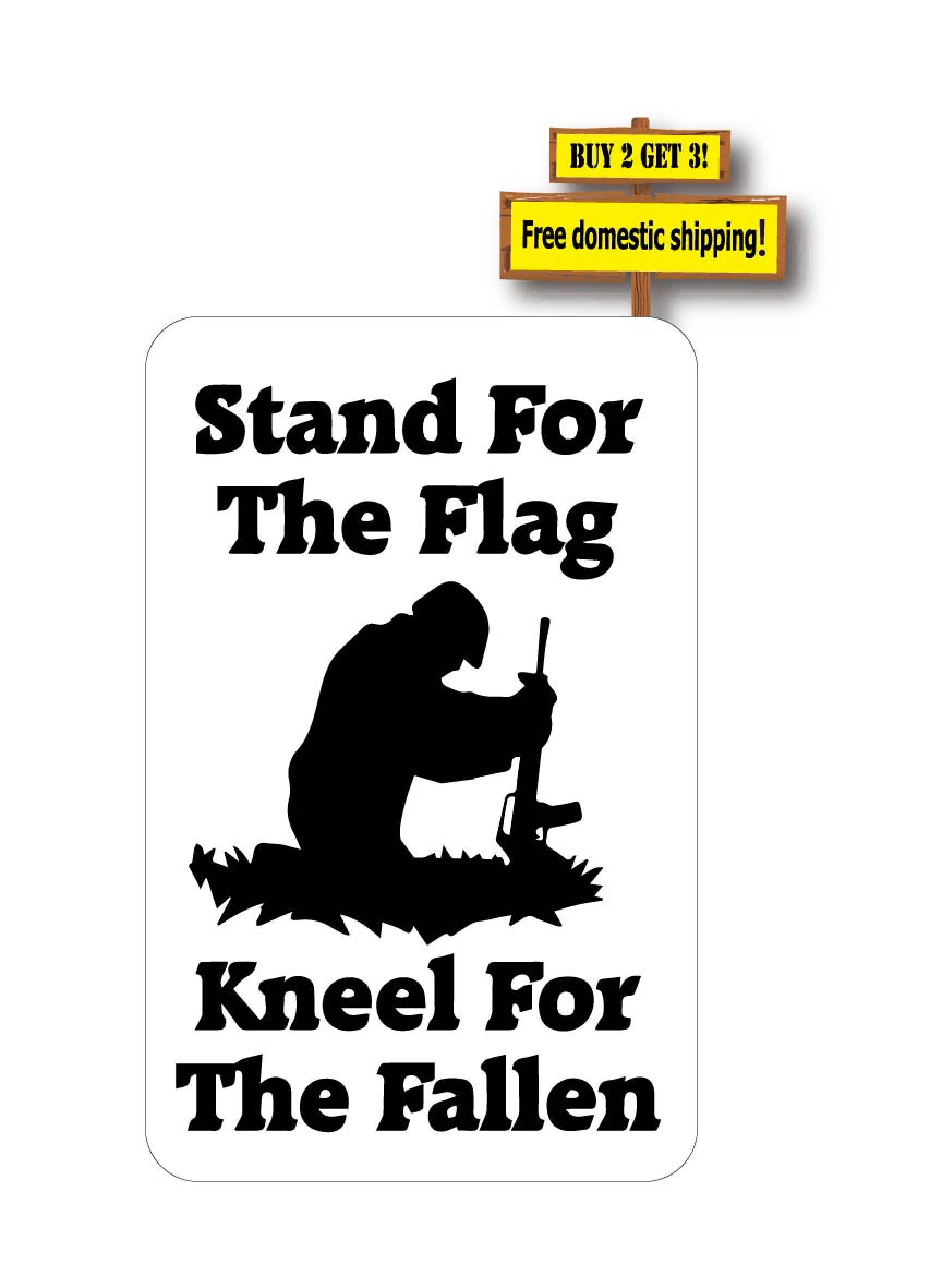 Stand For The Flag Kneel For The Fallen Support Our Vets