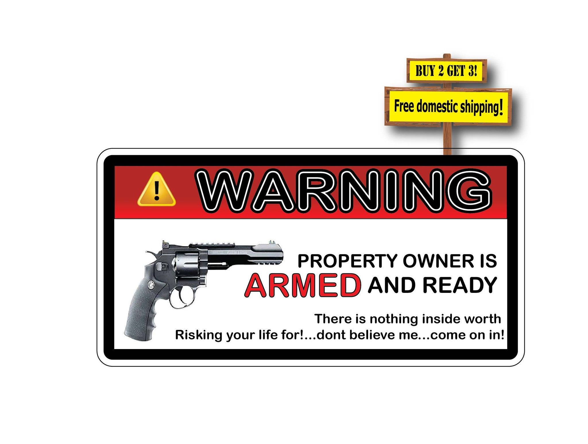 Warning Property Owner is ARMED and Ready Don't Believe Me Come on in