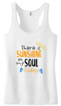Black Friday Sale There is sunshine in my soul today summer racer back tank top/ Women's Summer Tank/ Sunshine Tan for women