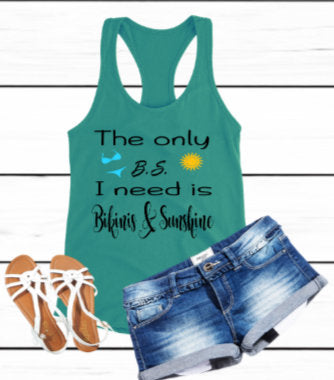 The only B.S. that I need is bikini an sunshine racer back tank