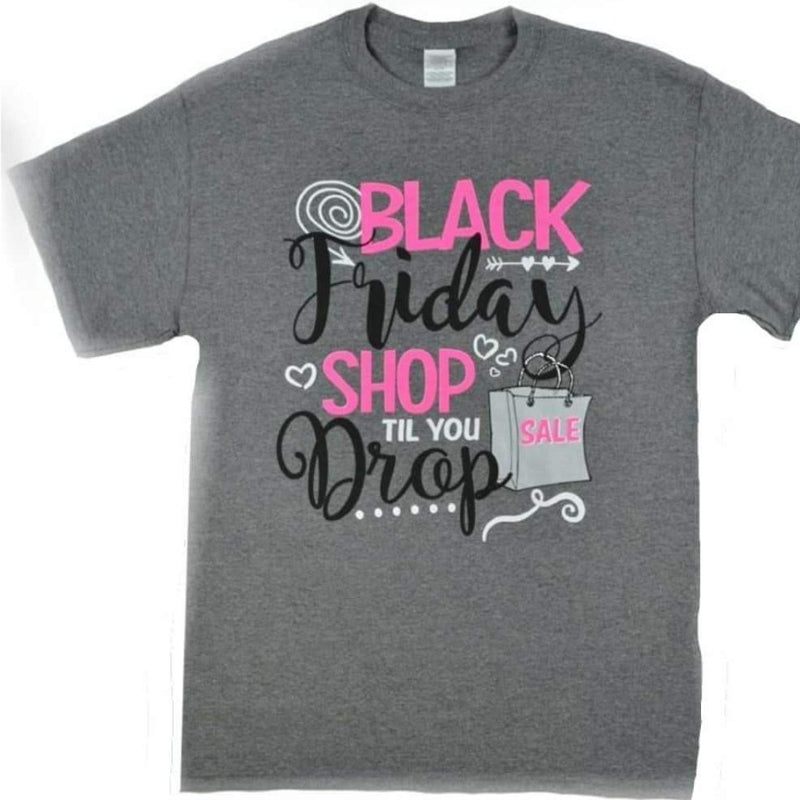Black Friday Shopping T- Shirt, Shop Til You Drop Shirt, Black Friday Sales Shirt, Womens Black Friday shirt, Black Friday shirt,