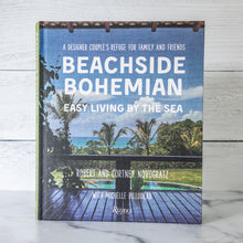 "Load image into Gallery viewer, ""Beachside Bohemian"" by Robert and Cortney Novogratz, Michelle Billodeau"