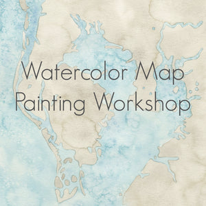 Watercolor Coastal Map Workshop Sunday April 25th 10am