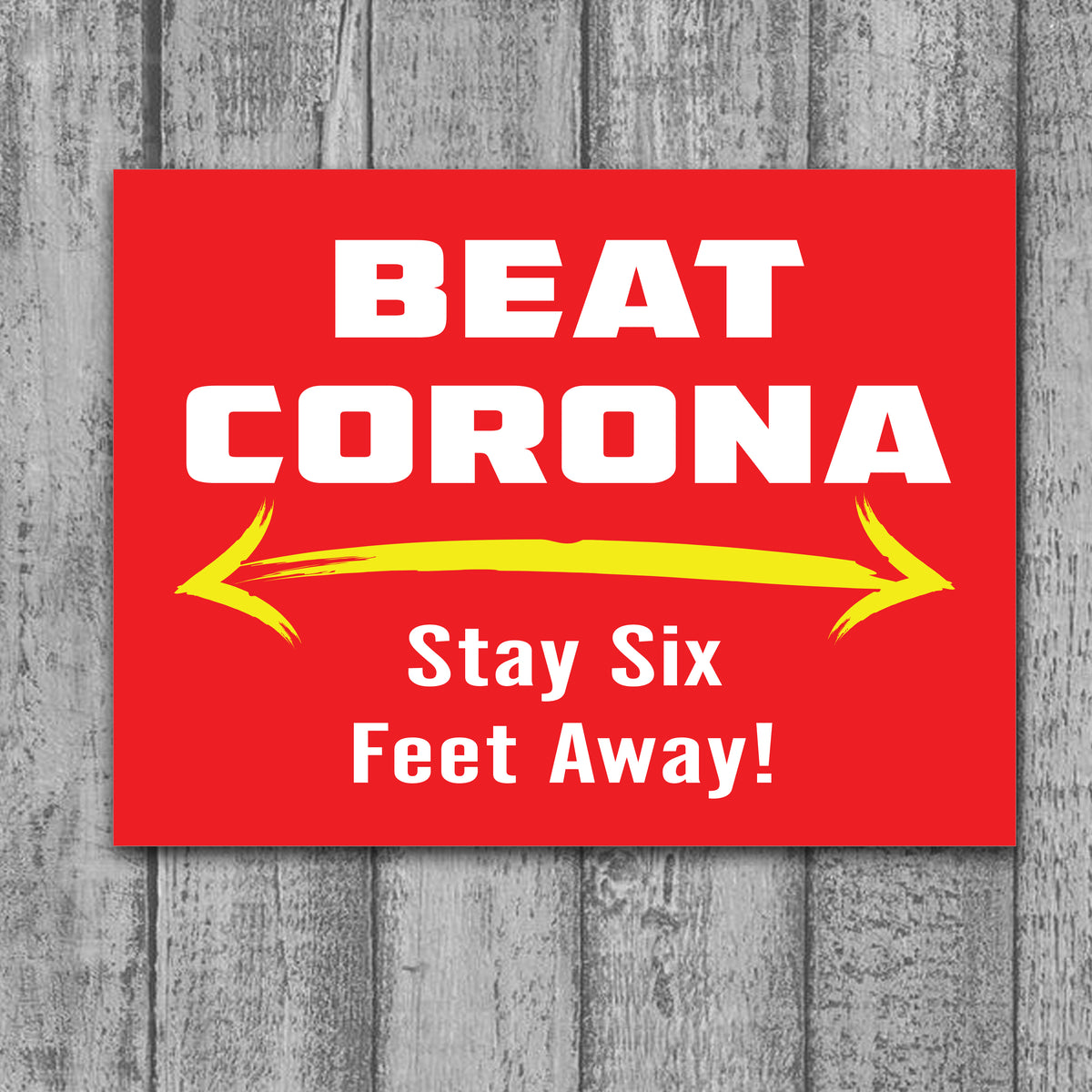 Beat Coronavirus - Stay Six Feet Away Sign