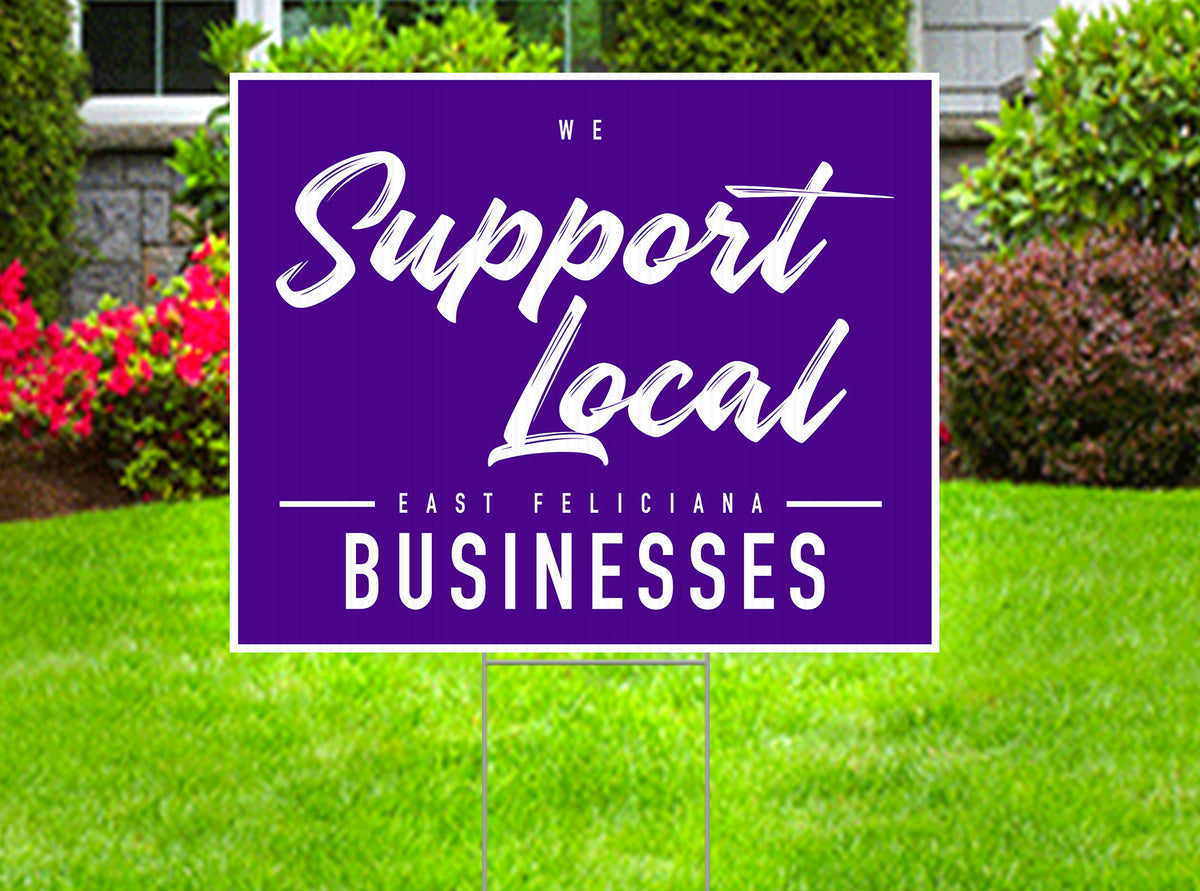 "We Support Local - East Feliciana Businesses Sign 24""x18"""