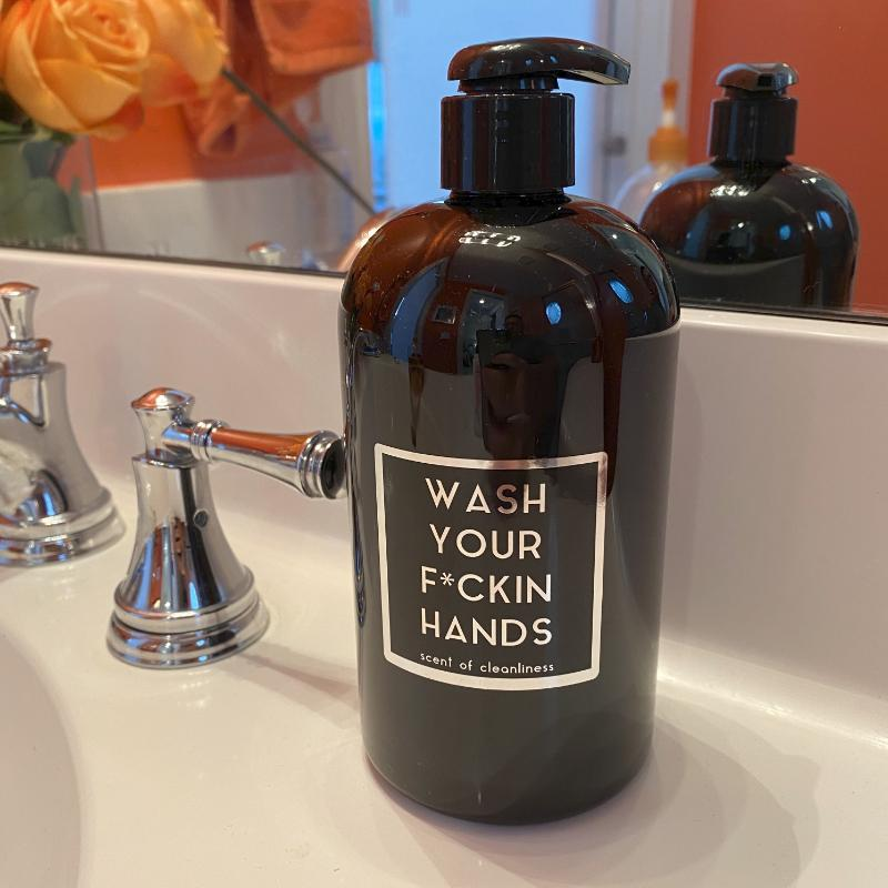 WASH YOUR F*CKIN HANDS - Scent of Cleanliness