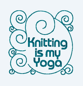 Knitting is My Yoga Machine Embroidery Design - Instant Download | Beachside Knits N Quilts