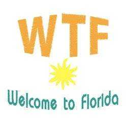 "WTF Welcome to Florida Machine Embroidery Design - Instant Download - 2 Sizes - 3"" and 4"" 