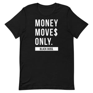 Money Moves Only - Short-Sleeve T-Shirt