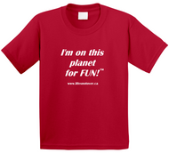 image shows a red t-shirt with the words I'm on this planet for fun on it in white font.