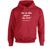 image shows a red hoodie with the words I'm on this planet for fun in white font.