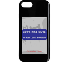 Load image into Gallery viewer, Phone case with an image of the book cover for Life's Not Over, It Just Looks Different, by Christopher Warner