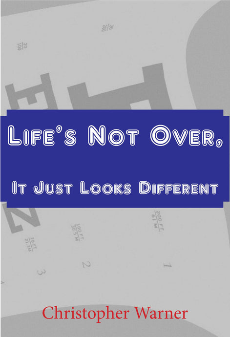 Image shows the front cover of the book Life's Not Over, It Just Looks Different., a memoir by Christopher Warner