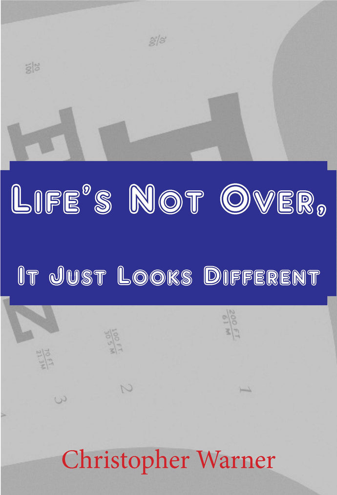 Image shows the front cover of Life's Not Over, It Just Looks Different., by Christopher Warner