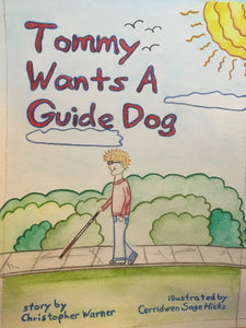 Image shows the cover of the children's book Tommy Wants a Guide Dog. On the cover is Tommy, a young blond boy wearing blue jeans and a red shirt, walking with a white cane.