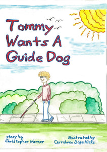 Image shows the front cover of children's book Tommy Wants a Guide Dog, by Christopher Warner