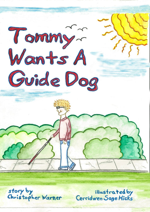 Image shows the cover of the children's book Tommy Wants a Guide Dog.