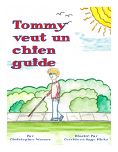 Load image into Gallery viewer, L'image montre la couverture avant du livre  Tommy vuet un chien guide, par Christopher Warner.