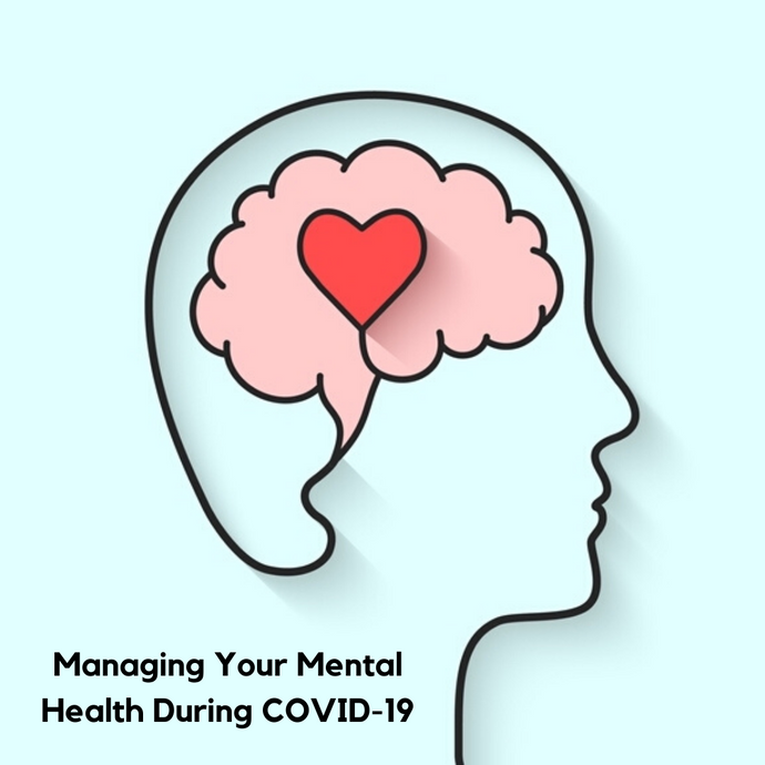 Managing Your Mental Health During COVID-19