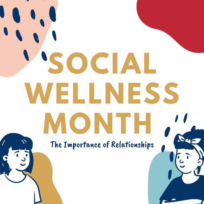 Social Wellness Month - The Importance of Relationships