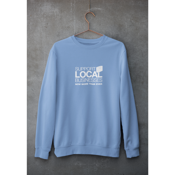 Support Local Businesses Sweatshirt - Shop Matson