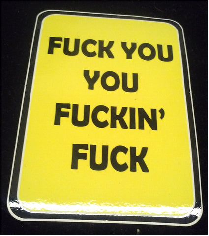 Fuck You You Fuckin' Fuck Sticker (yellow)