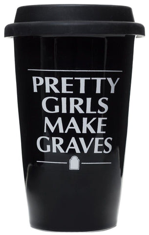 Copy of Ceramic Travel Mug--Pretty Girls Make Graves