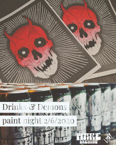 [LAST CALL] Drinks & Demons Paint Night 2/6/2020